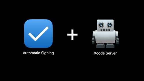 What's New in Signing for Xcode and Xcode Server